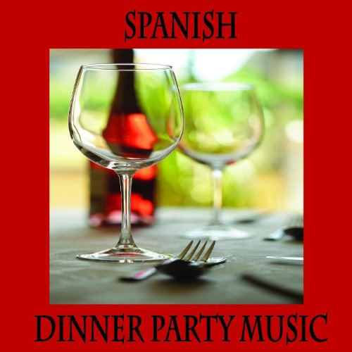 Spanish Dinner Music, Spanish Restaurant Music, Spanish Guitar Dinner Party ()