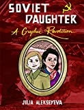 Soviet Daughter: A Graphic Revolution (Comix Journalism)