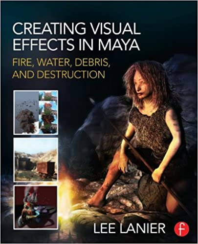 Amazon com: Creating Visual Effects in Maya: Fire, Water, Debris