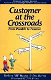 img - for Customer at the Crossroads: From Parable to Practice Paperback   July 18, 2000 book / textbook / text book