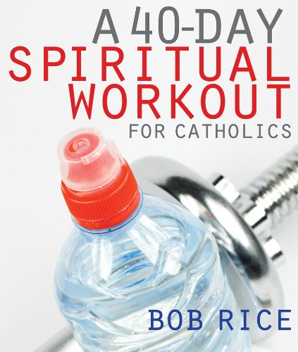 A 40-Day Spiritual Workout for Catholics cover