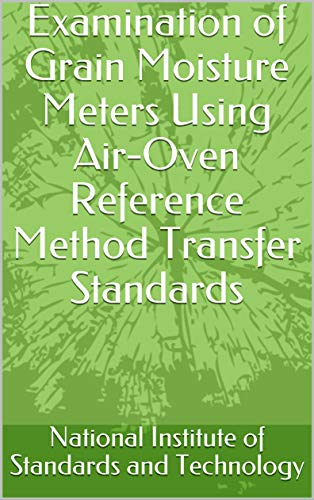 Examination of Grain Moisture Meters Using Air-Oven Reference Method Transfer Standards