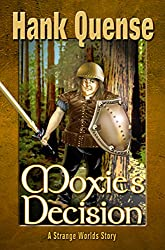 Moxie's Decision (Princess Moxie Book 2)