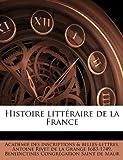 Histoire Littéraire de la France, Acadmie Inscriptions &. Belles-Lettres and Académie Inscriptions & Belles-Lettres, 1149402334