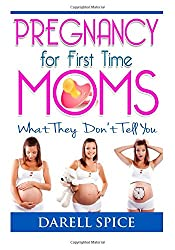 Pregnancy: For The First Time Moms, What They Don't Tell You