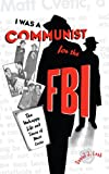 I Was a Communist for the FBI, Daniel J. Leab, 0271028122