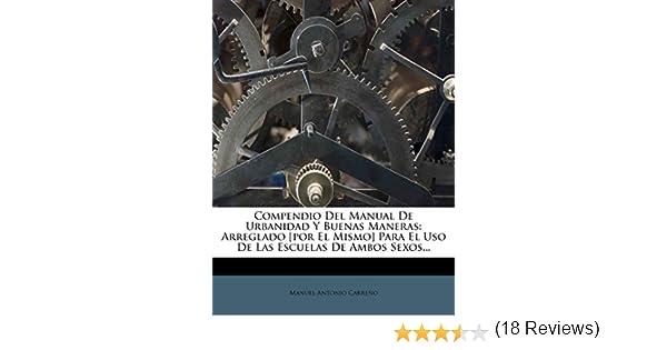 Compendio Del Manual De Urbanidad Y Buenas Maneras: Arreglado por ...