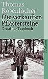 Die verkauften Pflastersteine: Dresdner Tagebuch (suhrkamp taschenbuch)