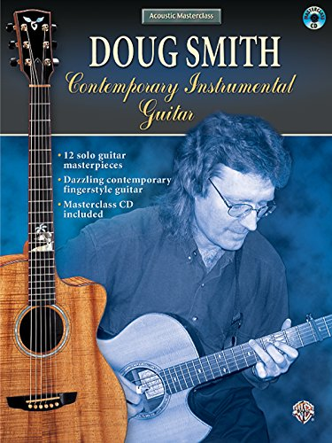 Contemporary Class Guitar - Acoustic Masterclass: Doug Smith -- Contemporary Instrumental Guitar, Book & CD