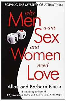 Book Why Men Want Sex and Women Need Love: Solving the Mystery of Attraction