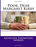 Poor, Dear Margaret Kirby, Kathleen Thompson Kathleen Thompson Norris, 1495906876