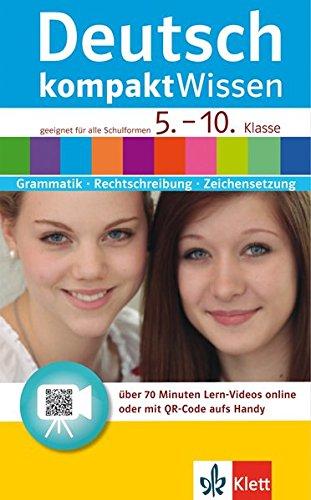 Klett kompakt Wissen Deutsch Klasse 5-10: Grammatik, Rechtschreibung, Zeichensetzung - mit Lern-Videos online