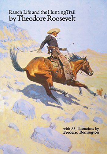 Ranch Life and the Hunting Trail by Theodore Roosevelt (1983-03-01)