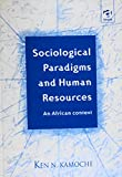 Sociological Paradigms and Human Resources: An African Context