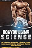 Bodybuilding Science: The Formula of Hypertrophy - Optimize Training, Exercises, and Nutrition to