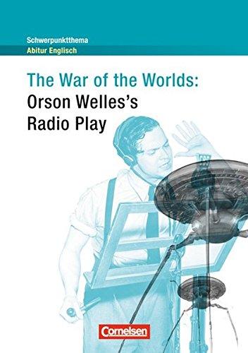 Schwerpunktthema Abitur Englisch: The War of the Worlds: Radio Play. Textheft