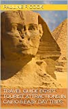 Travel Guide Egypt: Tourist Attractions in Cairo & Easy Day Trips