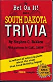 The Bet on It!: Book of South Dakota Trivia : A Jackpot of Amazing Facts About the State That Rand McNally Forgot