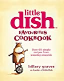 The Little Dish Favourites Cookbook: 6 Quick and Easy Recipes for Guaranteed Clean Plates