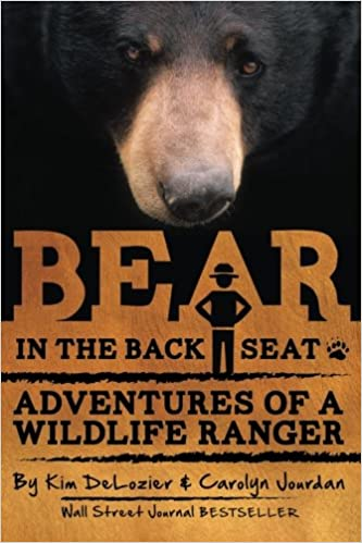 Books in spanish for download Bear in the Back Seat: Adventures of a Wildlife Ranger in the Great Smoky Mountains National Park (Volume 1) PDF DJVU by Kim DeLozier,Carolyn Jourdan