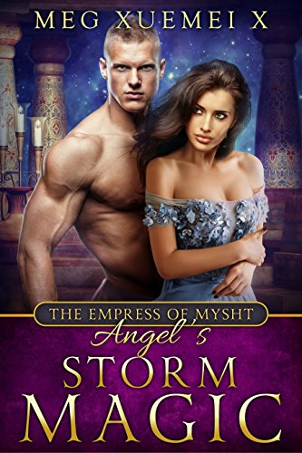ANGEL'S STORM MAGIC: An Alpha Alien Sci-fi Romance & Fey Paranormal Series (THE EMPRESS OF MYSTH Book 4)