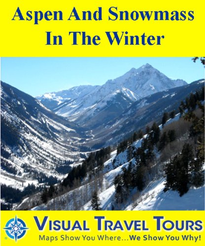 Aspen and Snowmass in the Winter: A Self-guided Pictorial Skiing / Sightseeing Tour (Tours4Mobile, Visual Travel Tours Book 294)