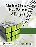 My Best Friend Has Peanut Allergies