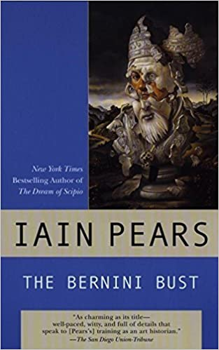 the bernini bust art history mystery by iain pears 2003 11 04