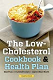 Low Cholesterol Cookbook & Health Plan: Meal Plans and Low-Fat Recipes to Improve Heart Health