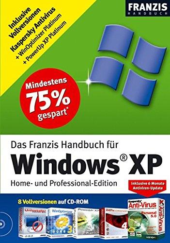 Handbuch Windows XP: Home- und Professional-Edition. Inkl. 8 Vollversionen auf CD-ROM (Franzis Handbuch)