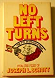 No Left Turns, Joseph L. Schott, 0275336301