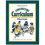 Constructing Curriculum for the Primary Grades, Dodge, Diane T. and Jablon, Judy R., 1879537125