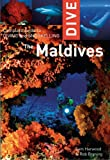 Dive the Maldives, Sam Harwood and Rob Bryning, 1566567459