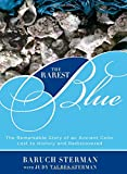 Rarest Blue: The Remarkable Story Of An Ancient Color Lost To History And Rediscovered