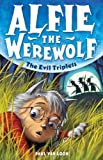 The Evil Triplets: Book 5 (Alfie the Werewolf)