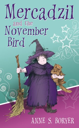 Mercadzil and the November Bird. Anne S. Boryer PDF