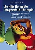 Download So hilft Ihnen die Magnetfeld-Therapie. in PDF ePUB Free Online
