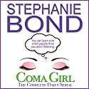 Coma Girl: The Complete Daily Serial Audiobook by Stephanie Bond Narrated by Maureen Jones