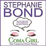 Coma Girl: The Complete Daily Serial | Stephanie Bond
