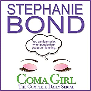 Coma Girl: The Complete Daily Serial Audiobook
