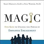 MAGIC: Five Keys to Unlock the Power of Employee Engagement | Tracy Maylett,Paul Warner