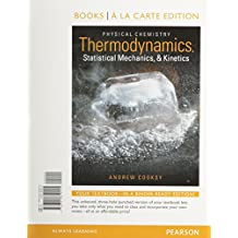 Physical Chemistry: Thermodynamics, Statistical Mechanics, and Kinetics, Books a la Carte Plus MasteringChemistry with eText -- Access Card Package