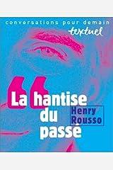 La hantise du passe (Conversations pour demain) (French Edition) by Henry Rousso (1998-05-04) Mass Market Paperback