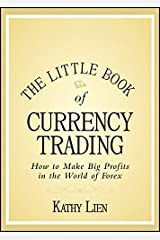 The Little Book of Currency Trading: How to Make Big Profits in the World of Forex Hardcover