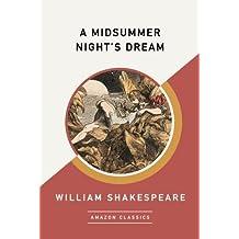 A Midsummer Night's Dream (AmazonClassics Edition)