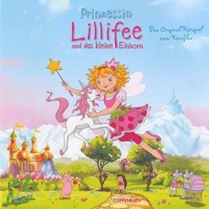 Prinzessin Lillifee und das kleine Einhorn Hörspiel
