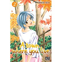 A town where you live T02 (French Edition)
