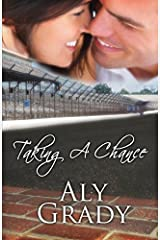 Taking a Chance / A Racer's Widow Story by Aly Grady (2014-04-10) Paperback