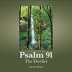 Psalm 91: The Dweller Audiobook