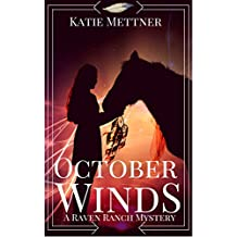 October Winds: A Northern Minnesota Sheriff Finds True Love is Hidden in his Small Town (Raven Ranch Mysteries Book 1)